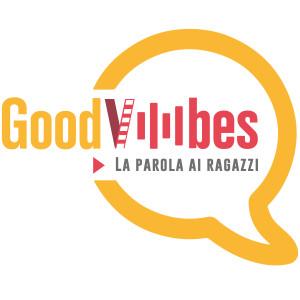 Good Vibes: la parola ai ragazzi